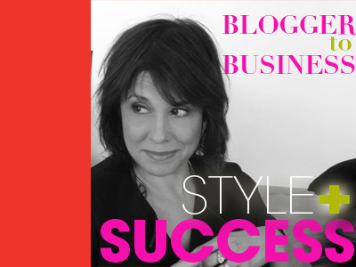 BLOGGER TO BUSINESS- STYLE+SUCCESS