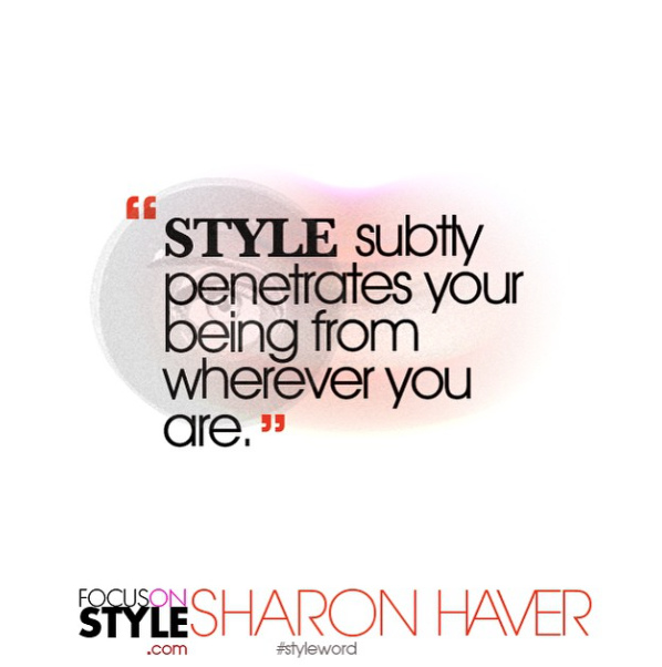 style subtly penetrates your being from wherever you are