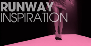 right nav files-RUNWAY-INSPIRATION9