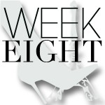 CEST CHIC-WEEK- EIGHT
