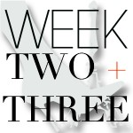 CEST CHIC-WEEK- TWO and THREE
