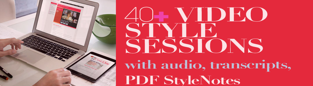 40+ Video Style Sessions with audio and transcription options, and PDF StyleNOTES