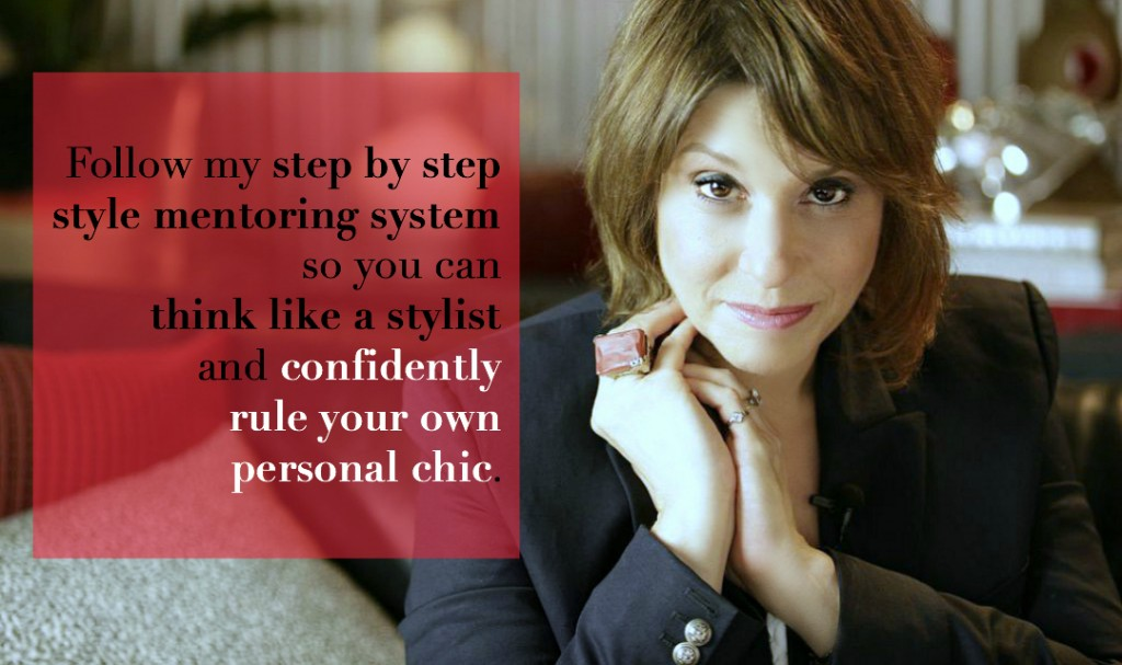 Follow my step by step style mentoring system so you can think like a stylist and confidently rule your own personal chic.
